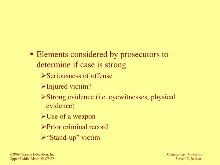 Elements considered by prosecutors to determine if case is strong