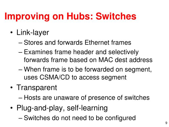 Improving on Hubs: Switches
