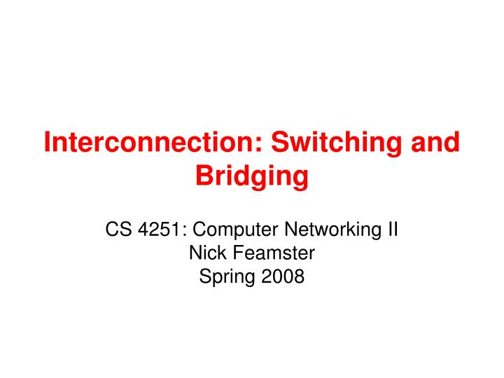 Interconnection switching and bridging