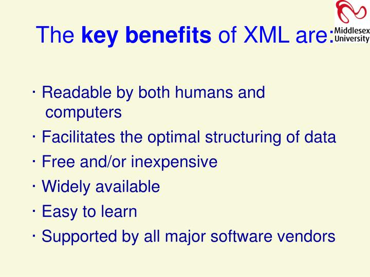 The key benefits of xml are