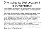 one last quote just because it is so wonderful