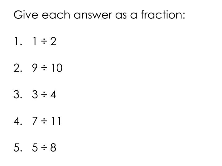 Give each answer as a fraction: