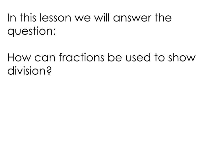 In this lesson we will answer the question: