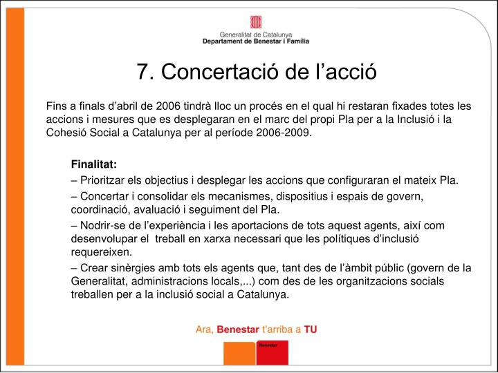 7. Concertació de l'acció