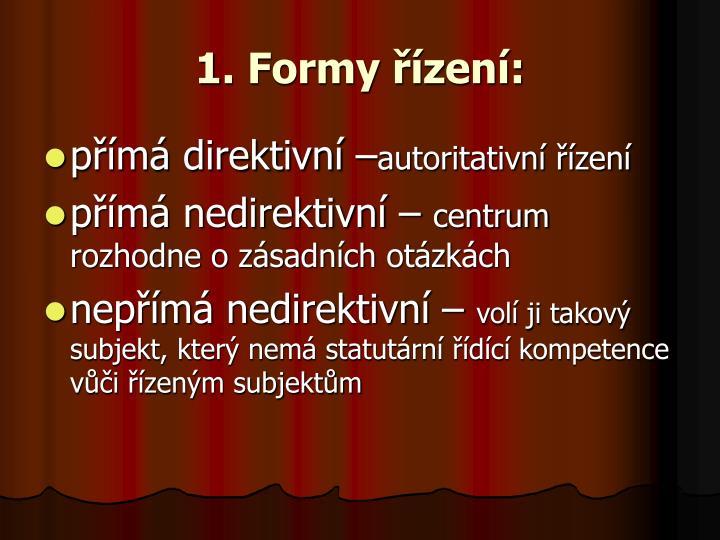 1. Formy řízení: