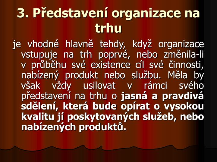 3. Představení organizace na trhu