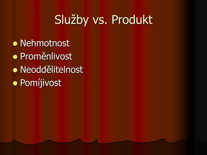 Služby vs. Produkt