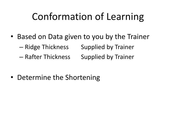 Conformation of Learning
