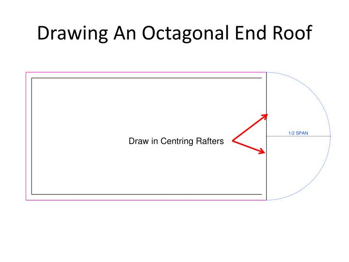 Drawing An Octagonal End Roof