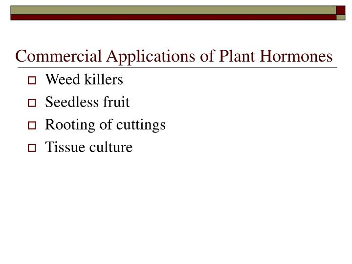 Commercial Applications of Plant Hormones
