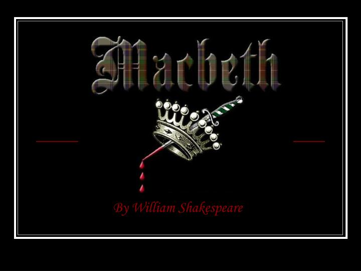 an introduction to the literary analysis of macbeth by william shakespeare