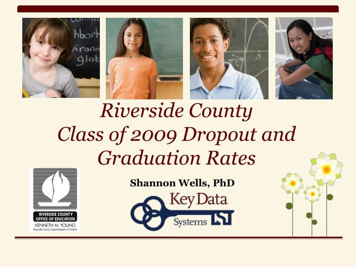 riverside county class of 2009 dropout and graduation rates n.