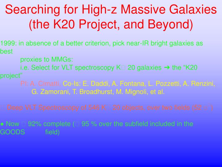 Searching for High-z Massive Galaxies