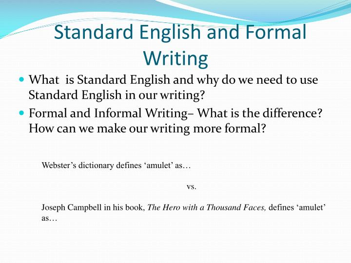 Standard English and Formal Writing
