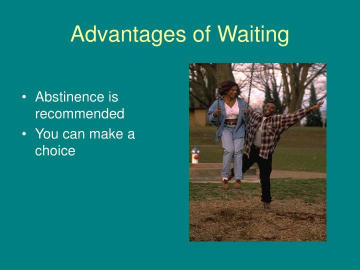 Advantages of Waiting