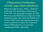 characteristic earthquakes seismic gaps quasi periodicity1
