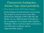characteristic earthquakes seismic gaps quasi periodicity2