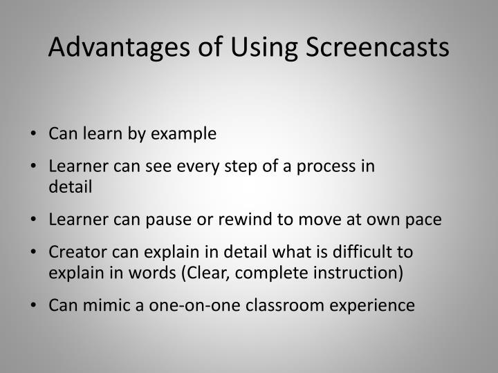 Advantages of Using Screencasts
