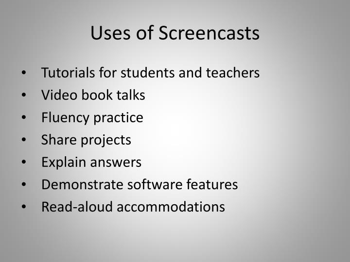 Uses of Screencasts
