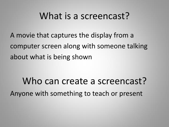 What is a screencast?