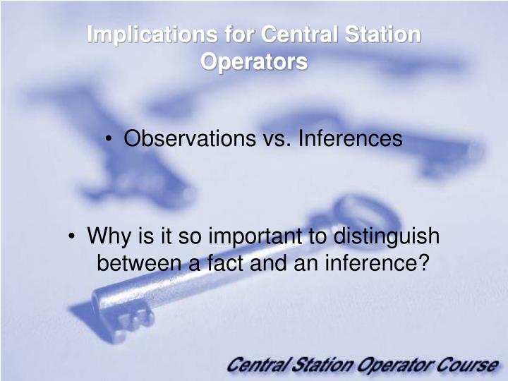 Implications for Central Station Operators