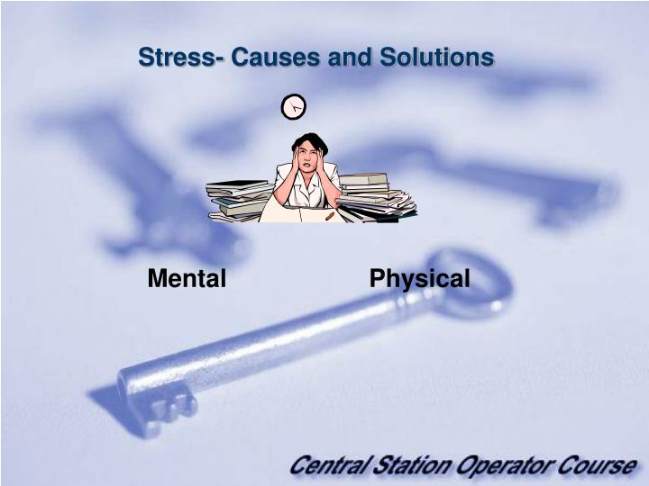 Stress- Causes and Solutions