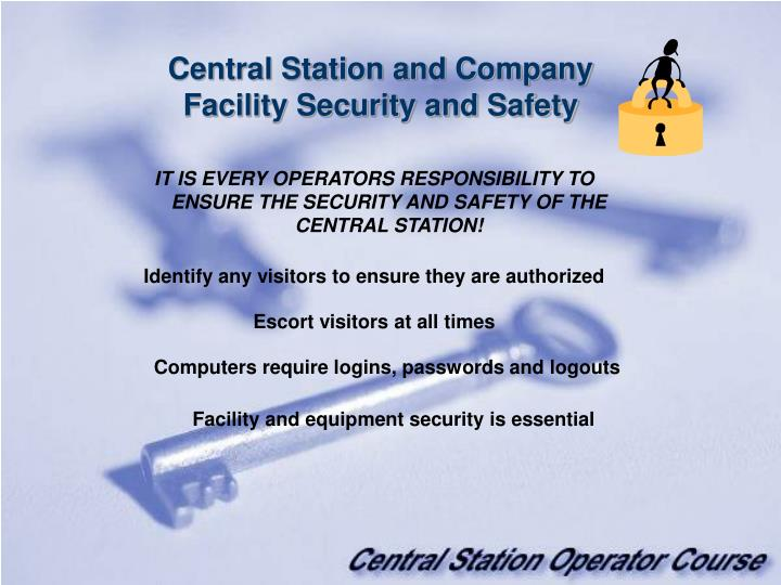 Central Station and Company Facility Security and Safety