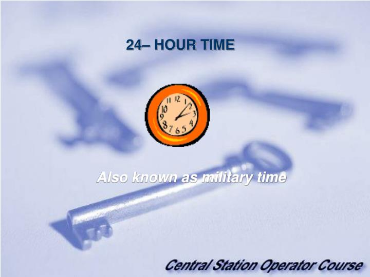 24– HOUR TIME