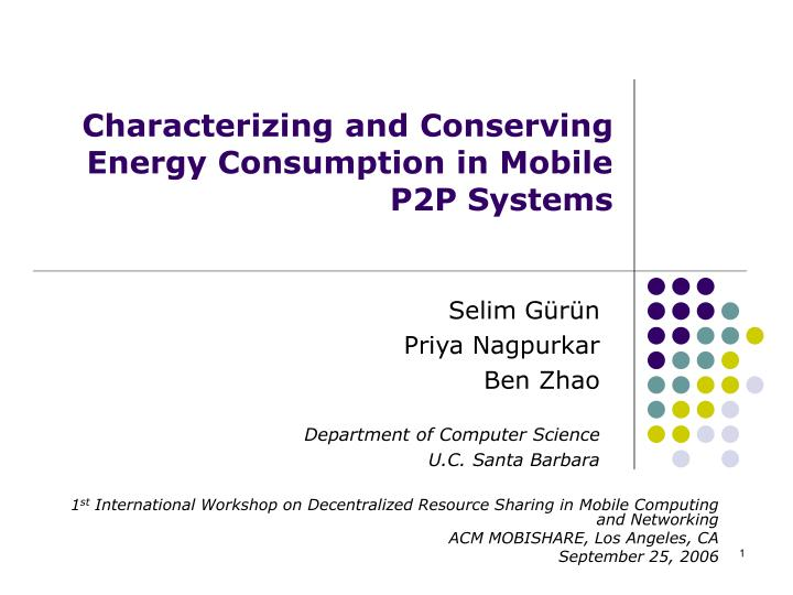 characterizing and conserving energy consumption in mobile p2p systems