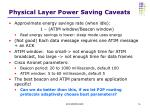 physical layer power saving caveats