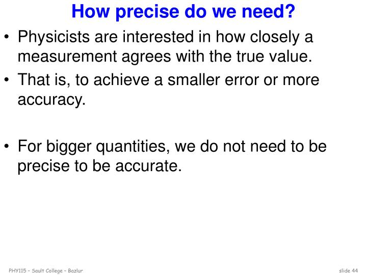 How precise do we need?