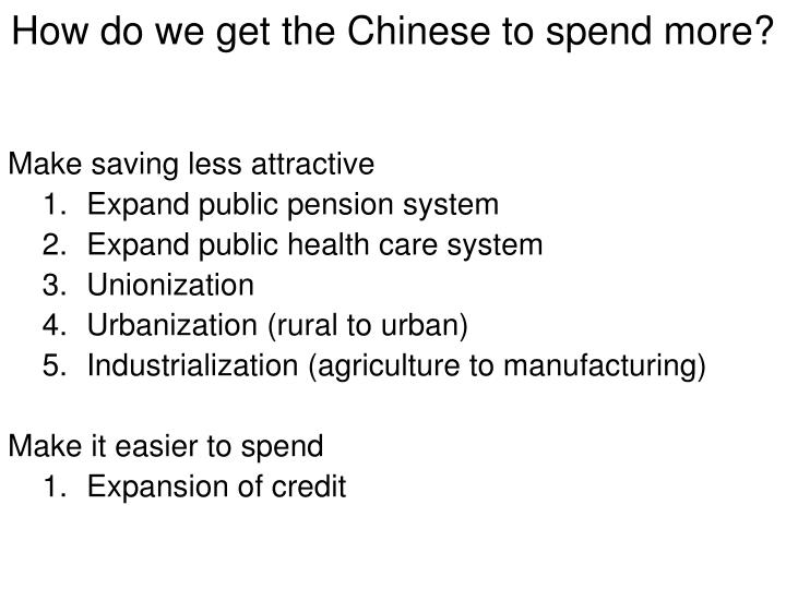 How do we get the Chinese to spend more?