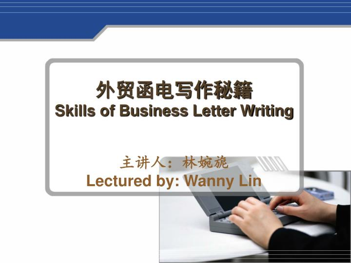 skills of business letter writing n.