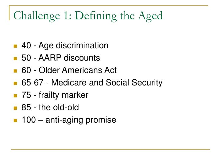 Challenge 1: Defining the Aged