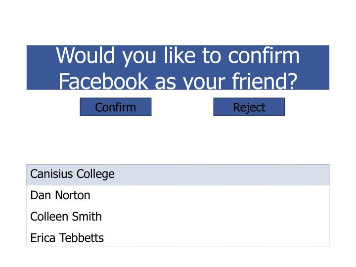 would you like to confirm facebook as your friend n.