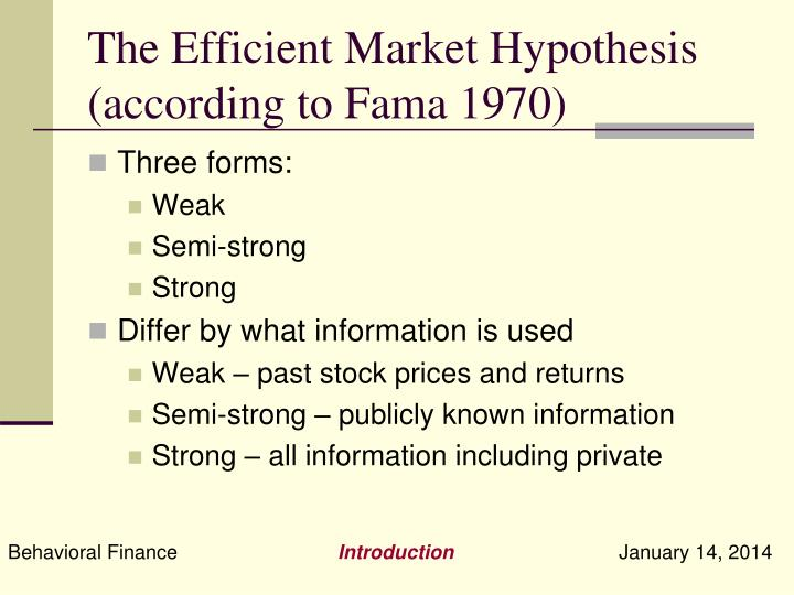 The Efficient Market Hypothesis (according to Fama 1970)
