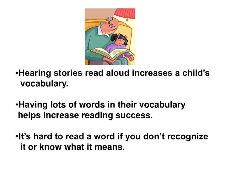 Hearing stories read aloud increases a child's