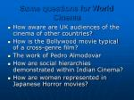 some questions for world cinema