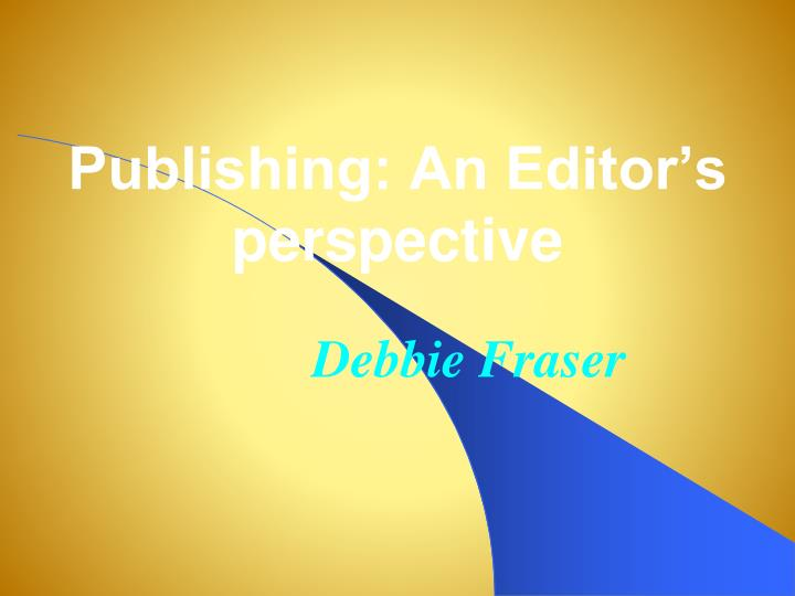 publishing an editor s perspective
