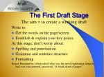 the first draft stage