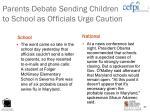 parents debate sending children to school as officials urge caution