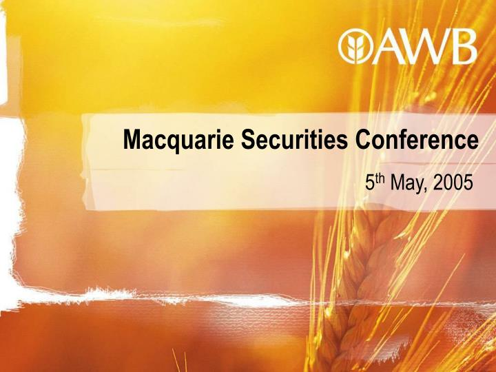 Macquarie securities conference