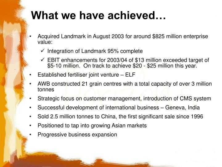What we have achieved…