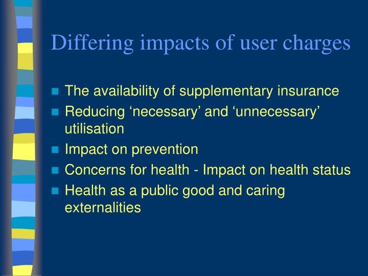 Differing impacts of user charges