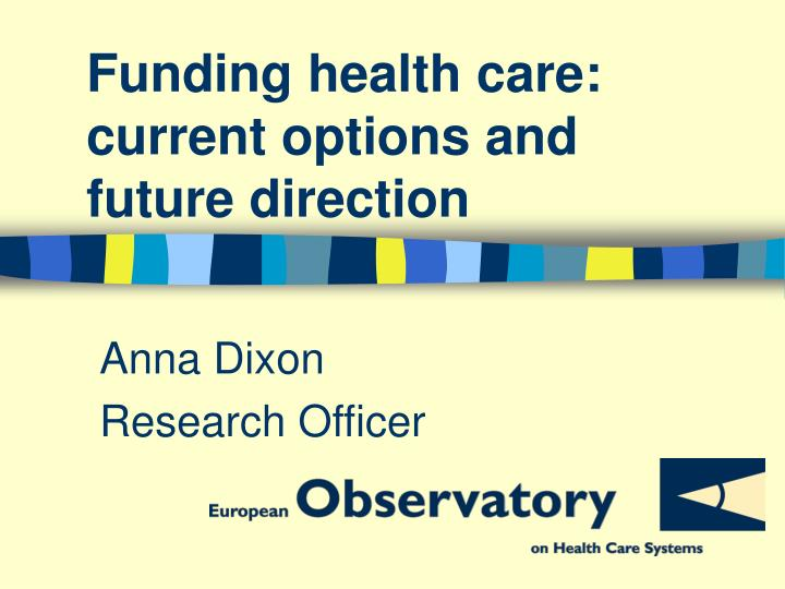 Funding health care current options and future direction