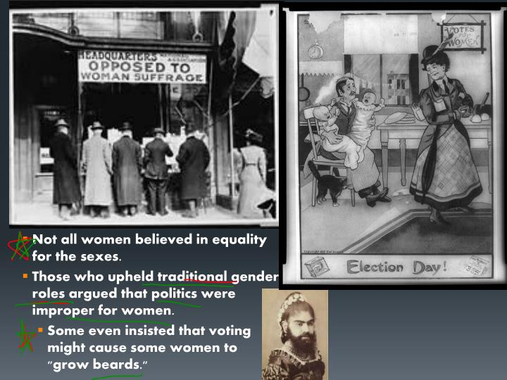 Not all women believed in equality for the sexes.