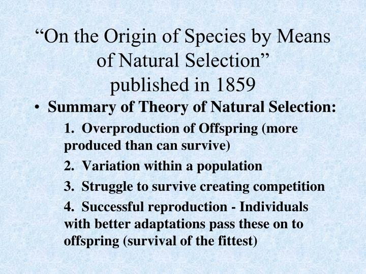 """""""On the Origin of Species by Means of Natural Selection"""""""