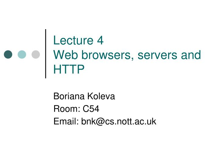 lecture 4 web browsers servers and http n.