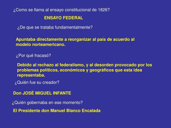 ¿Como se llama al ensayo constitucional de 1826?