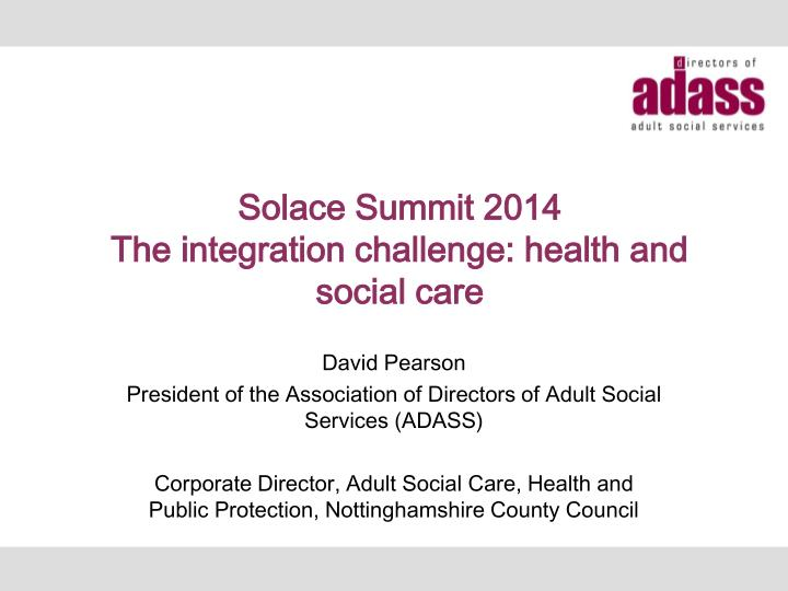Solace summit 2014 the integration challenge health and social care